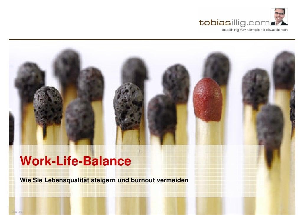 Work-Life-Balance      Wie Sie Lebensqualität steigern und burnout vermeiden    Quelle: