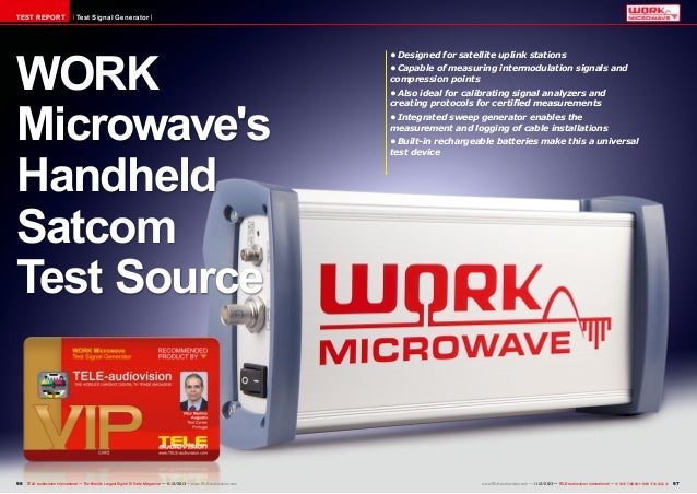 TEST REPORT  Test Signal Generator  WORK Microwave's Handheld Satcom Test Source  96 TELE-audiovision International — The ...