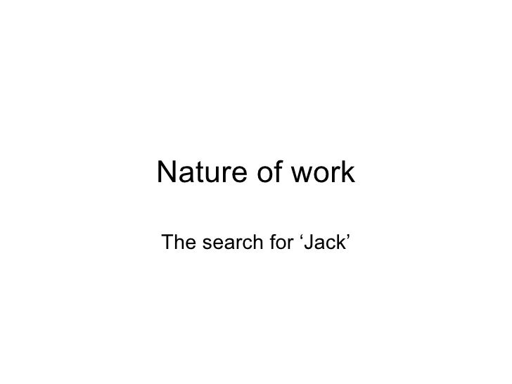 Nature of work The search for 'Jack'