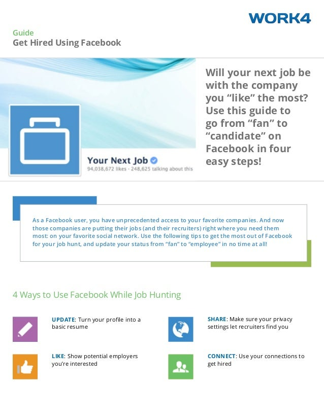 Guide Get Hired Using Facebook As a Facebook user, you have unprecedented access to your favorite companies. And now those...