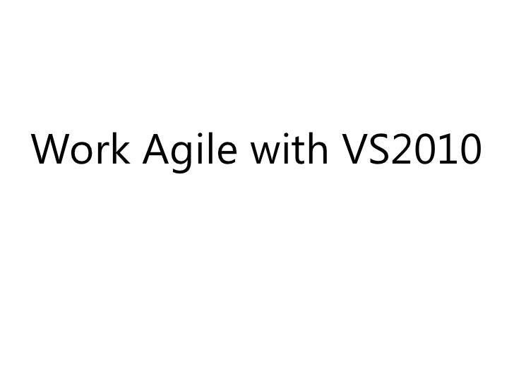 Work Agile with VS2010 <br />
