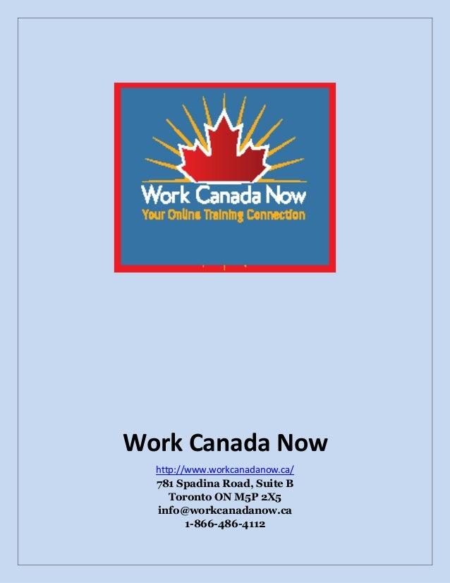 Work Canada Now http://www.workcanadanow.ca/ 781 Spadina Road, Suite B Toronto ON M5P 2X5 info@workcanadanow.ca 1-866-486-...