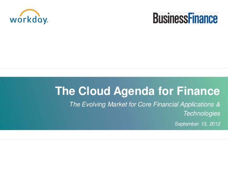 The Cloud Agenda for Finance  The Evolving Market for Core Financial Applications &                                       ...