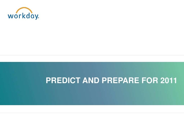 Workday Webinar: Predict and Prepare for 2011