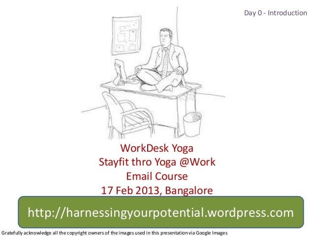 Day 0 - Introduction                                                 WorkDesk Yoga                                        ...