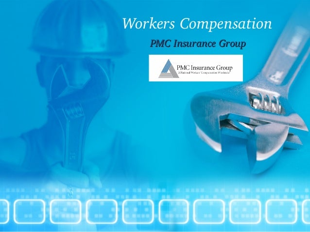 Workers Compensation PMC Insurance GroupPMC Insurance Group