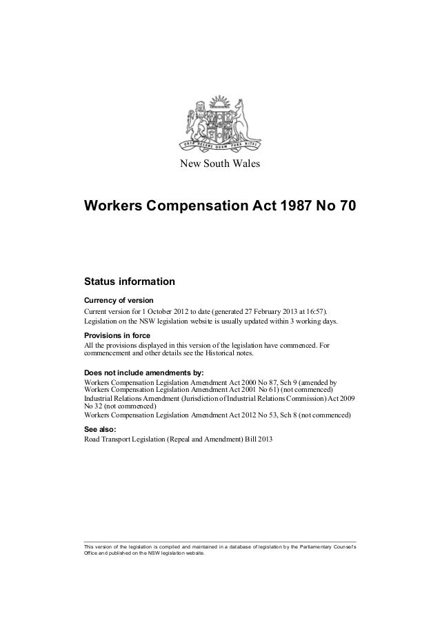 New South WalesWorkers Compensation Act 1987 No 70Status informationCurrency of versionCurrent version for 1 October 2012 ...