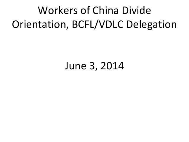 Workers of China Divide Orientation, BCFL/VDLC Delegation June 3, 2014