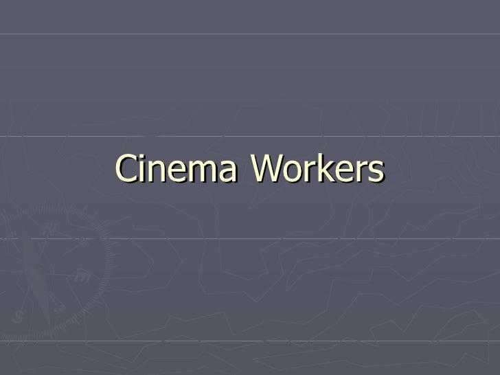 Cinema Workers