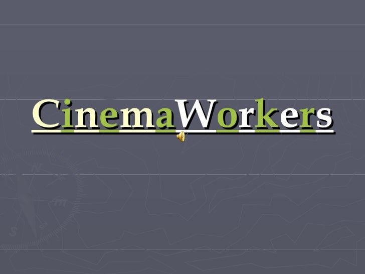 Workers Of The Cinema
