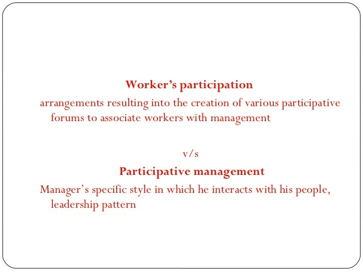 thesis on workers participation in management Worker's participation is a system where workers and management share important information with each other and participate in.