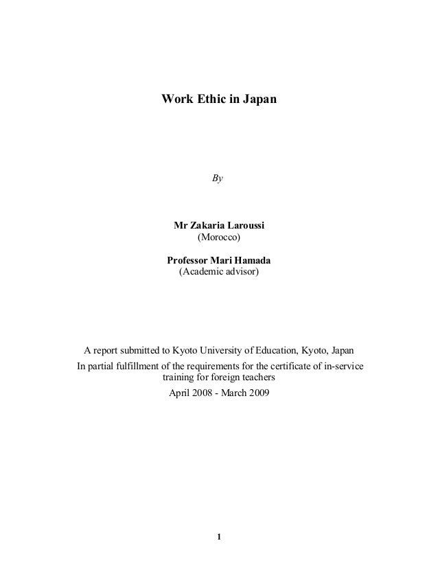 Work Ethic in Japan By Mr Zakaria Laroussi (Morocco) Professor Mari Hamada (Academic advisor) A report submitted to Kyoto ...