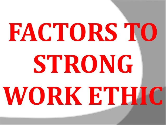 work ethics workshop  50 factors to strong work ethic