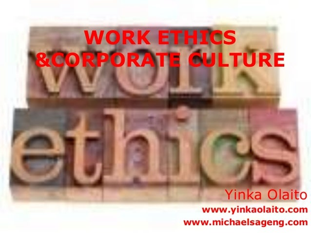 Work Ethics & Corporate Culture