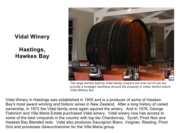 Vidal Winery Hastings, Hawkes Bay Vidal Winery in Hastings was established in 1905 and is a producer of some of Hawkes Bay...