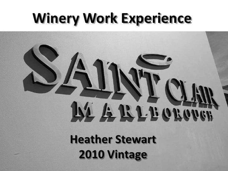 Winery Work Experience<br />Heather Stewart<br />2010 Vintage<br />