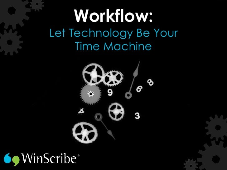 Workflow: Let Technology Be Your Time Machine