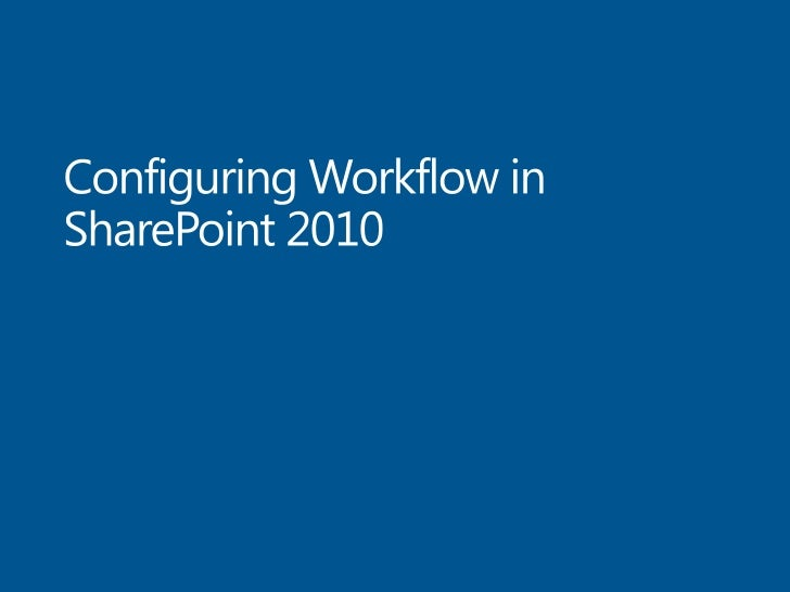 Configuring Workflow in SharePoint 2010<br />
