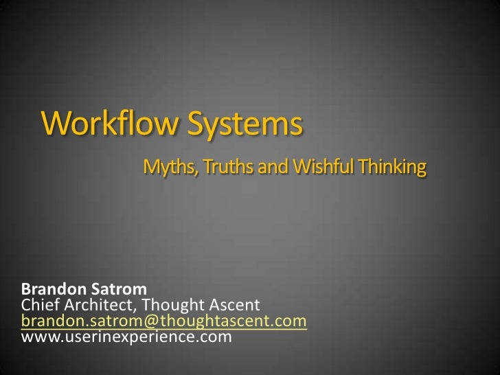 Workflow Systems: Myths, Truths and Wishful Thinking