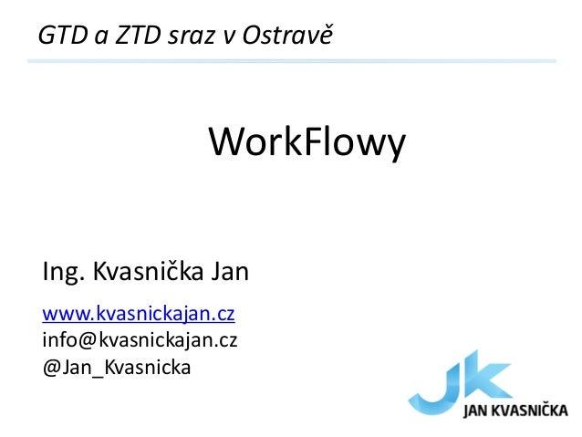 Workflowy 1.3.2013 GTD sraz v Ostravě