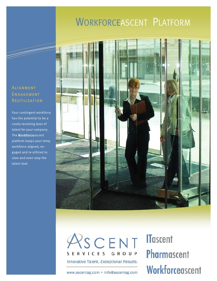 WORKFORCEASCENT PLATFORM     Alignment Engagement Reutilization  Your contingent workforce has the potential to be a costl...