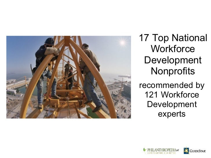 recommended by 121 Workforce Development experts 17 Top National Workforce Development Nonprofits    at