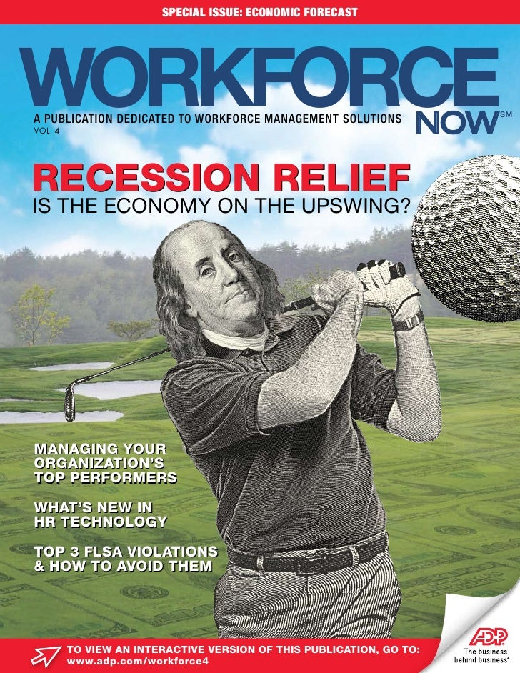 SPECIAL ISSUE: ECONOMIC FORECAST     WORKFORCE A PUBLICATION DEDICATED TO WORKFORCE MANAGEMENT SOLUTIONS VOL. 4           ...