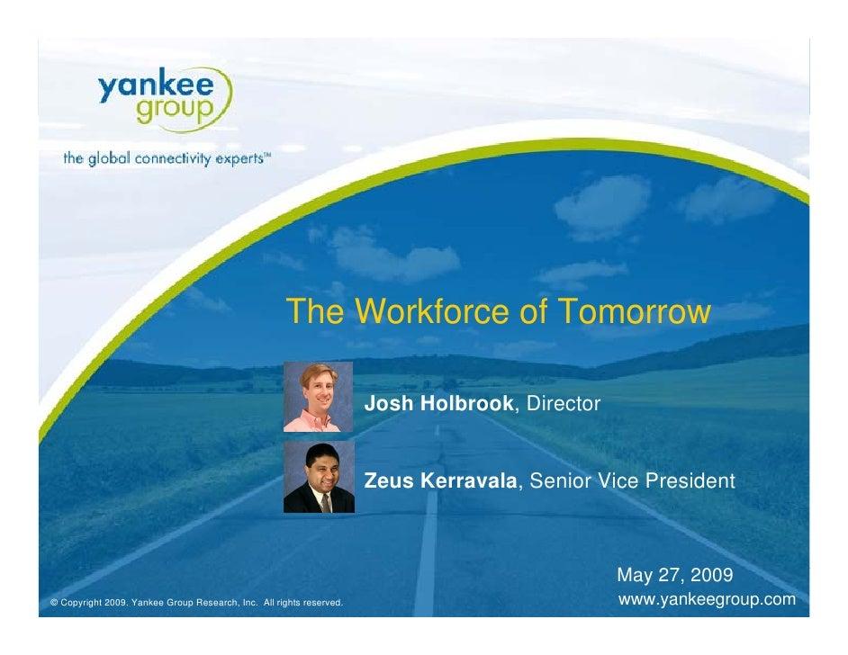 The Workforce of Tomorrow                                                                          Josh Holbrook, Director...