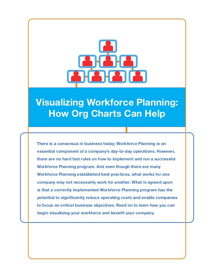 Visualizing Workforce Planning:   How Org Charts Can HelpThere is a consensus in business today; Workforce Planning is ane...