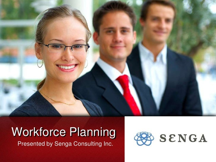 Workforce Planning<br />Presented by Senga Consulting Inc.<br />