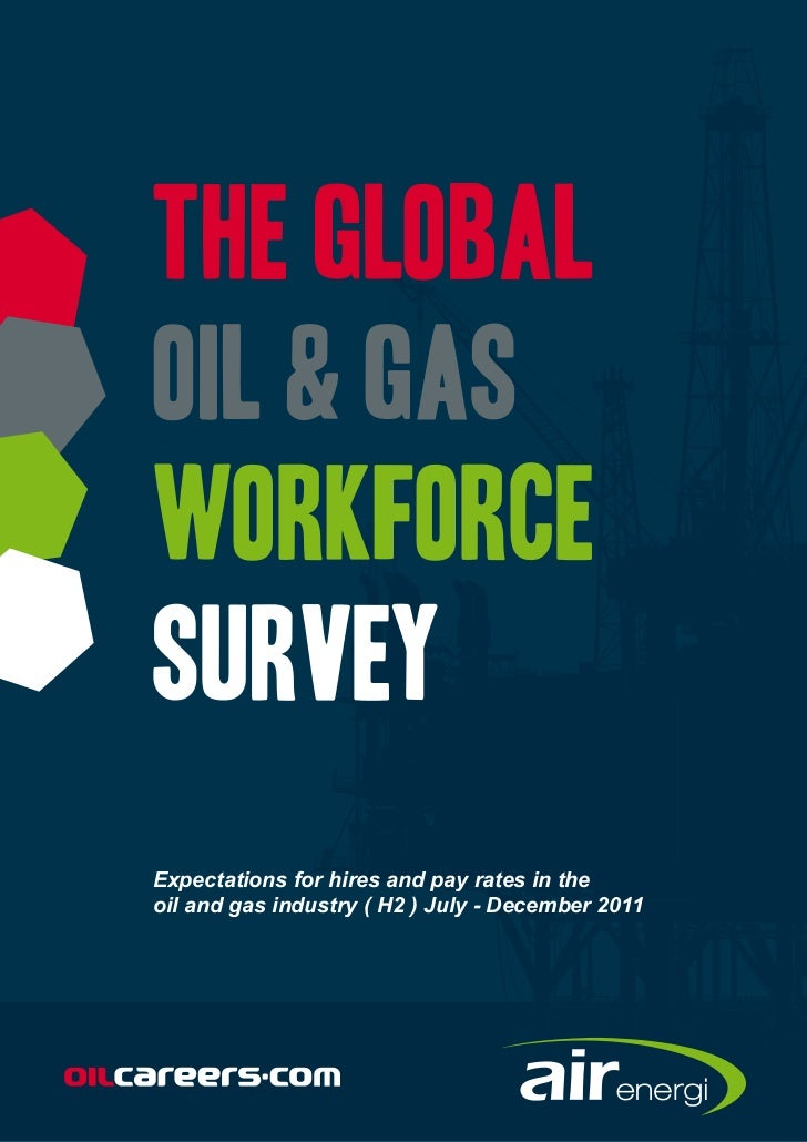 Expectations for hires and pay rates in theoil and gas industry ( H2 ) July - December 2011