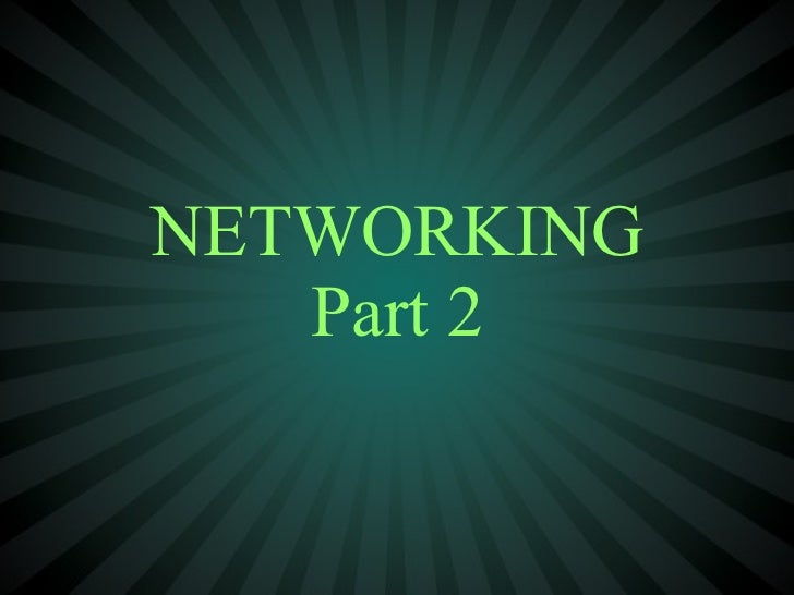 Networking Part Two