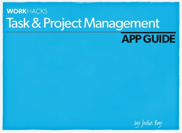 Task & Project Management APP GUIDE  by Julя R
