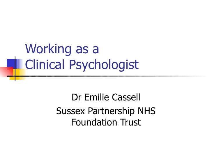 Working as a  Clinical Psychologist Dr Emilie Cassell Sussex Partnership NHS Foundation Trust
