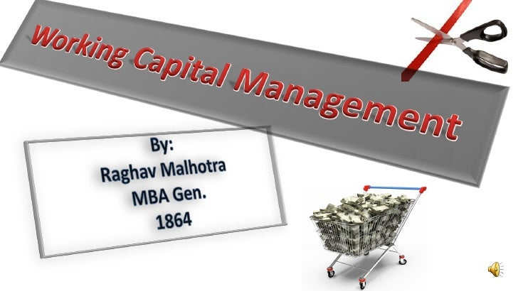 Working  Capital  Management  by Raghav Malhotra