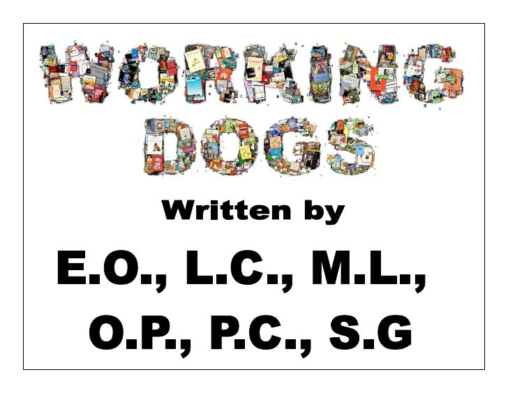 Table of Contents Chemical Explosive Dogs…………….1 Narcotics Detection Dogs…………….2 Scout Dogs……………………………..3 Search and Rescu...