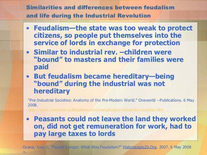 ... and differences between feudalism and life during the industrial