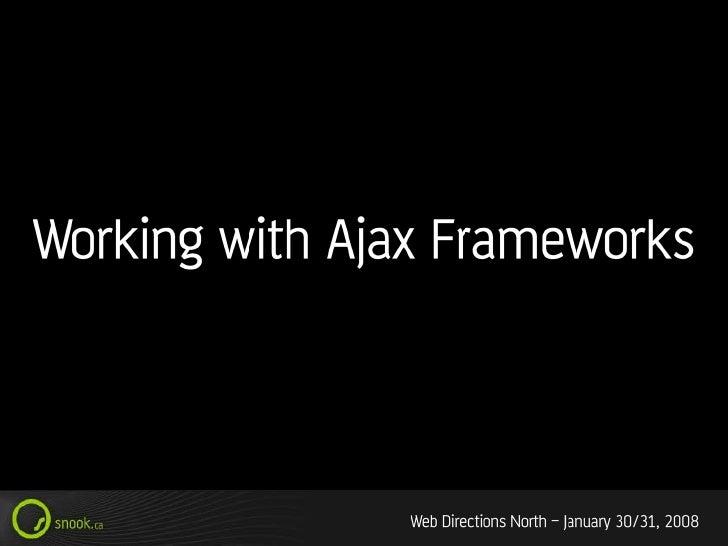 Working With Ajax Frameworks
