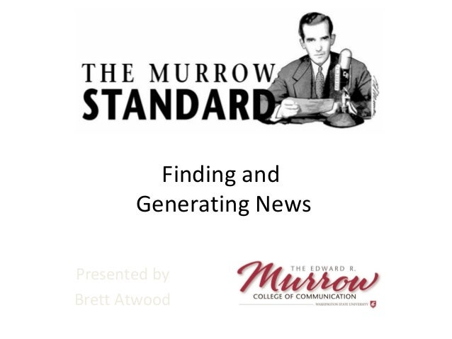 Finding and  Generating News  Presented by  Brett Atwood