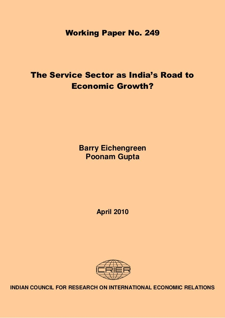 Working Paper No. 249      The Service Sector as India's Road to               Economic Growth?                     Barry ...