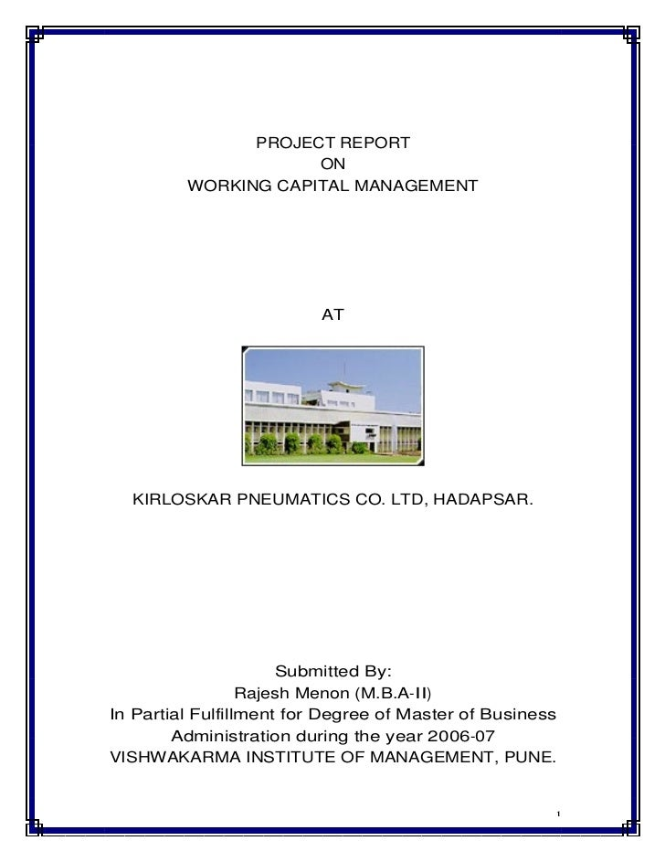 PROJECT REPORT                     ON         WORKING CAPITAL MANAGEMENT                          AT  KIRLOSKAR PNEUMATICS...