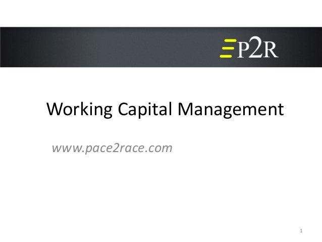 Working Capital Managementwww.pace2race.com                             1