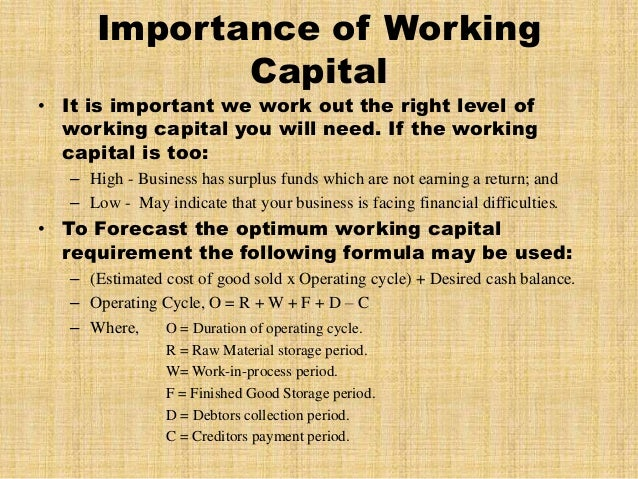 the significance of working capital management Working capital can be easily adjusted, if accounts manager knows different techniques of managing working capital  he can try to get short term loan or he can increase working capital by proper management of inventory and outstanding incomes and debtors.
