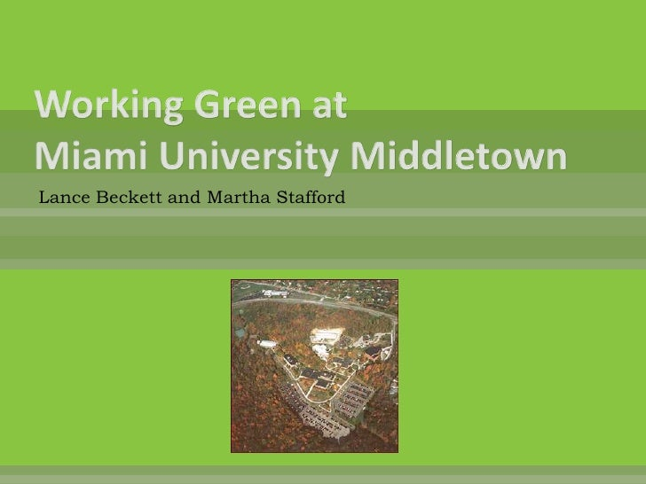 Working Green at Miami University Middletown<br />Lance Beckett and Martha Stafford<br />