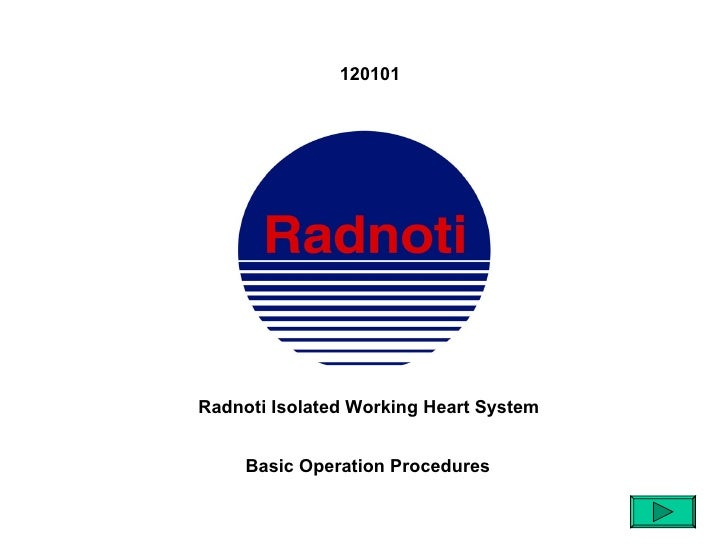 120101Radnoti Isolated Working Heart System     Basic Operation Procedures