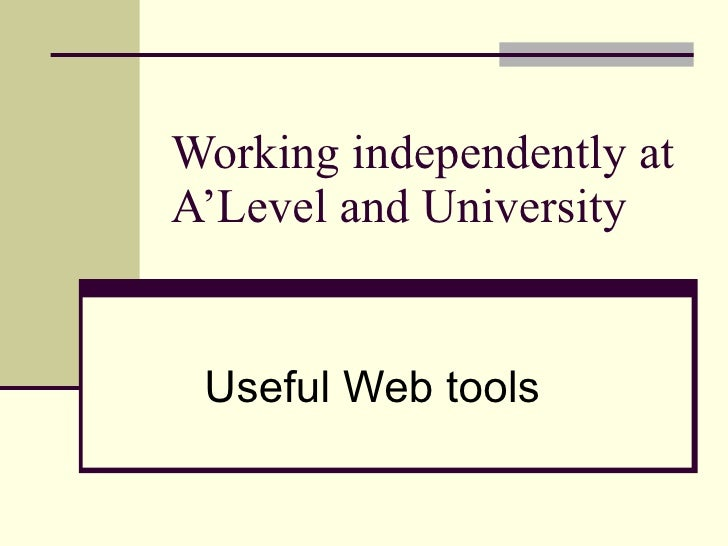Working independently at A'Level and University Useful Web tools