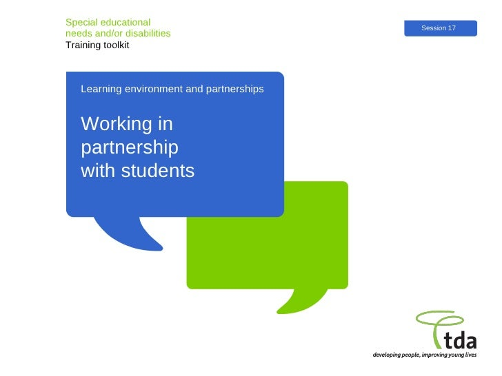 Learning environment and partnerships Special e