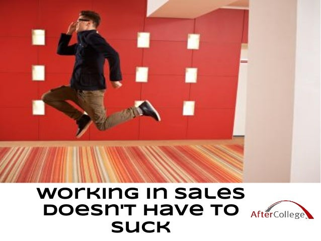 Working in sales doesn't have to suck (slide deck)