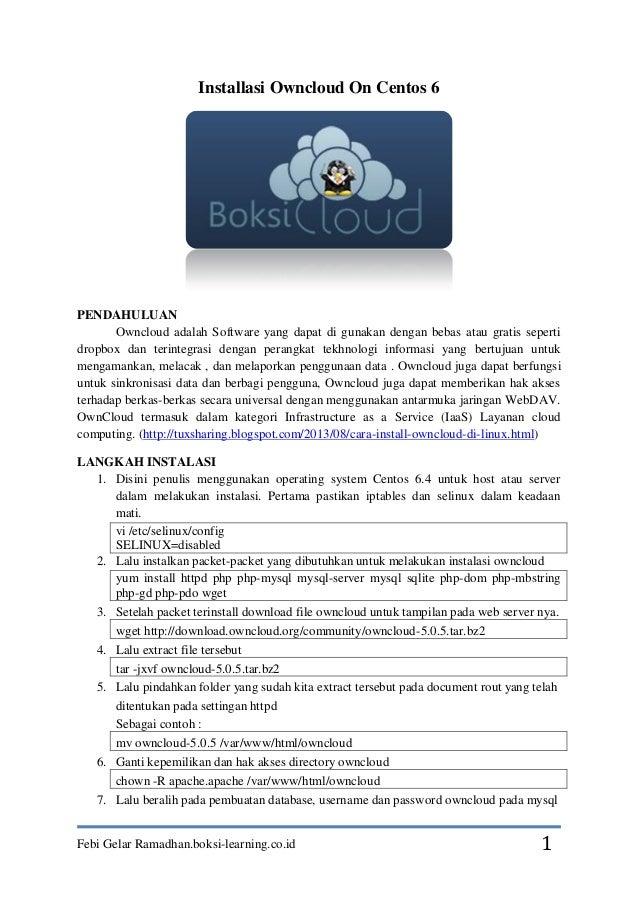 Febi Gelar Ramadhan.boksi-learning.co.id 1 Installasi Owncloud On Centos 6 PENDAHULUAN Owncloud adalah Software yang dapat...