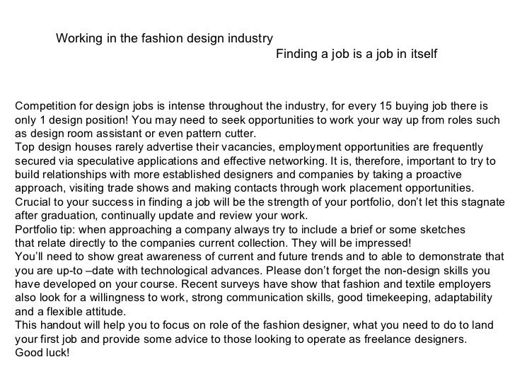 Working in the fashion design industry Finding a job is a job in itself Competition for design jobs is intense throughout ...